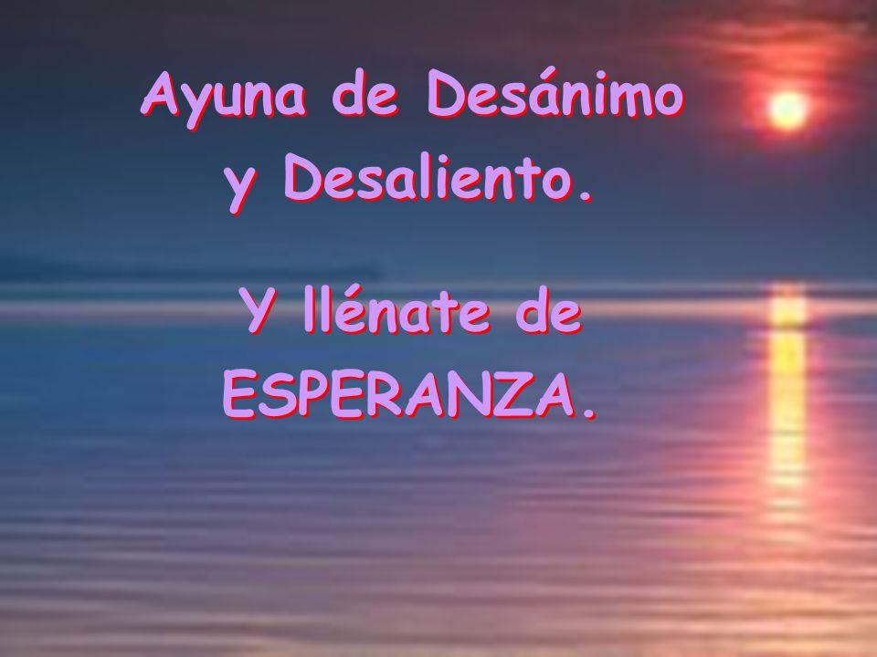 Ayuna de Desánimo y Desaliento.