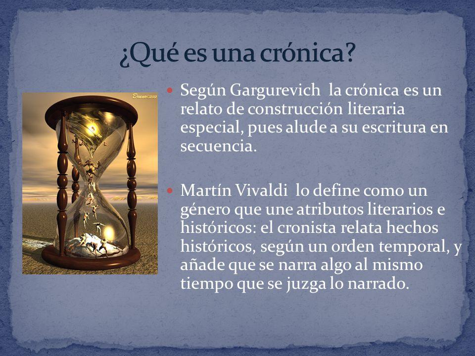¿Qué es una crónica Según Gargurevich la crónica es un relato de construcción literaria especial, pues alude a su escritura en secuencia.