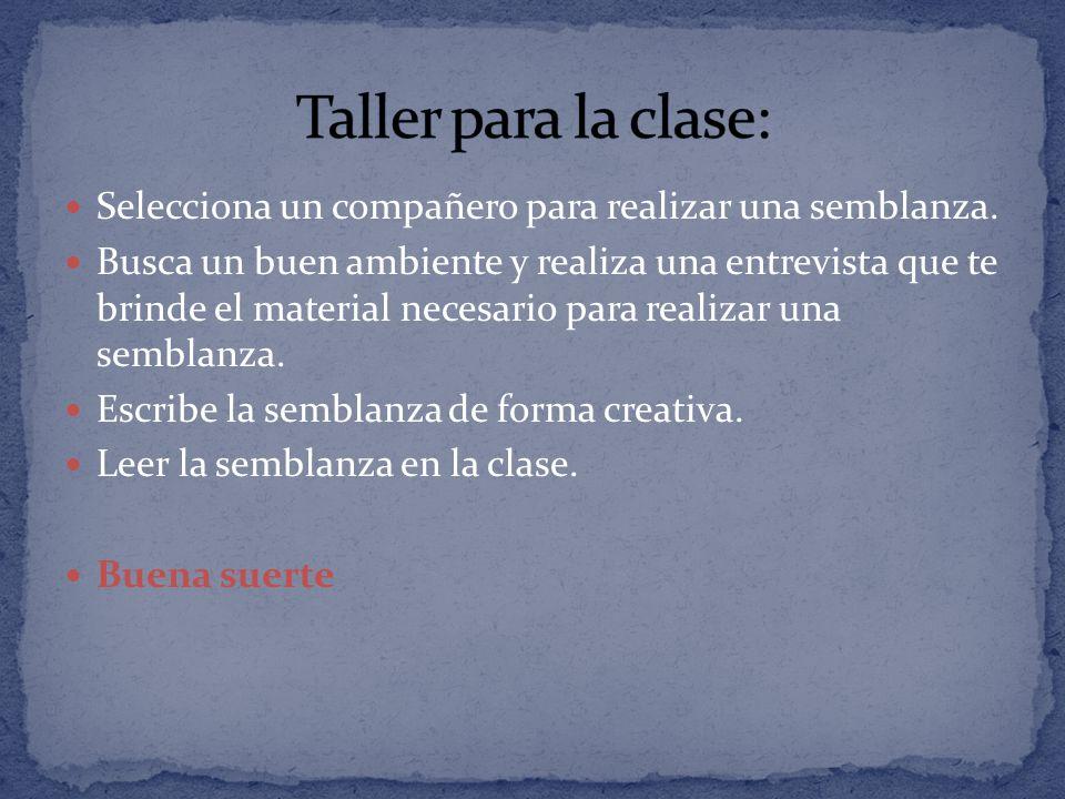 Taller para la clase: Selecciona un compañero para realizar una semblanza.