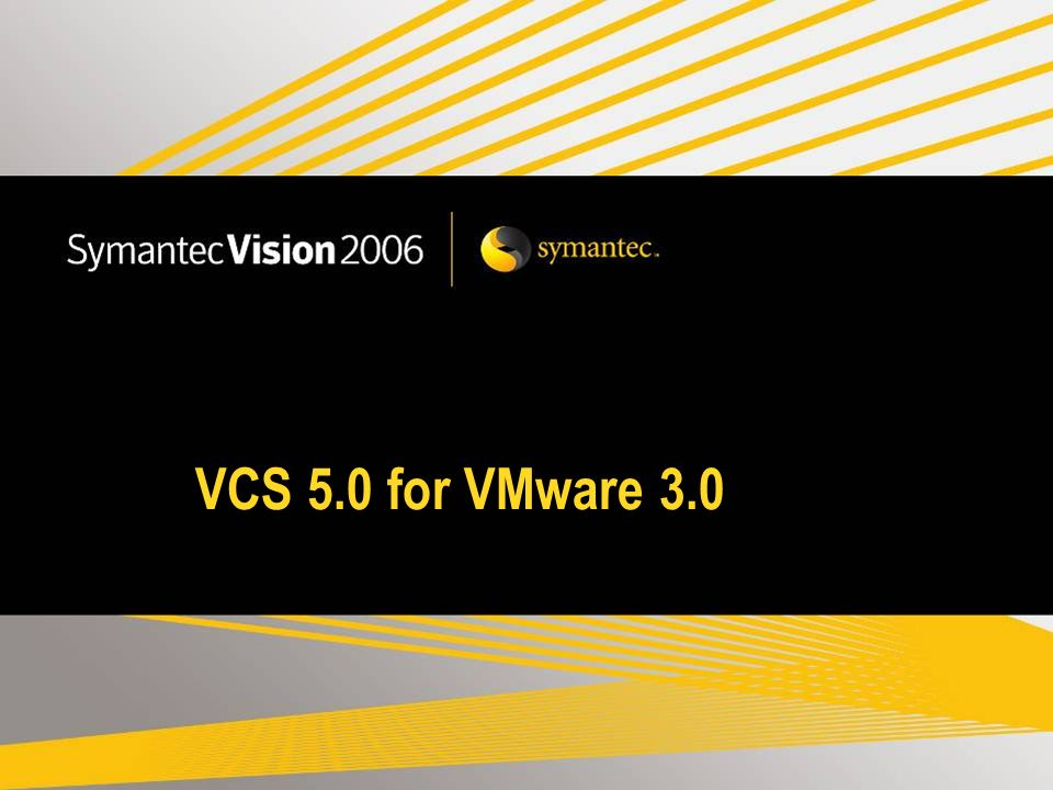 VCS 5.0 for VMware 3.0