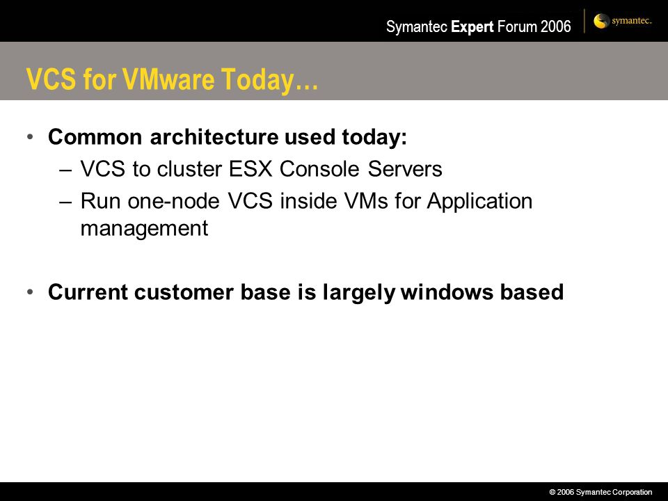 VCS for VMware Today… Common architecture used today: