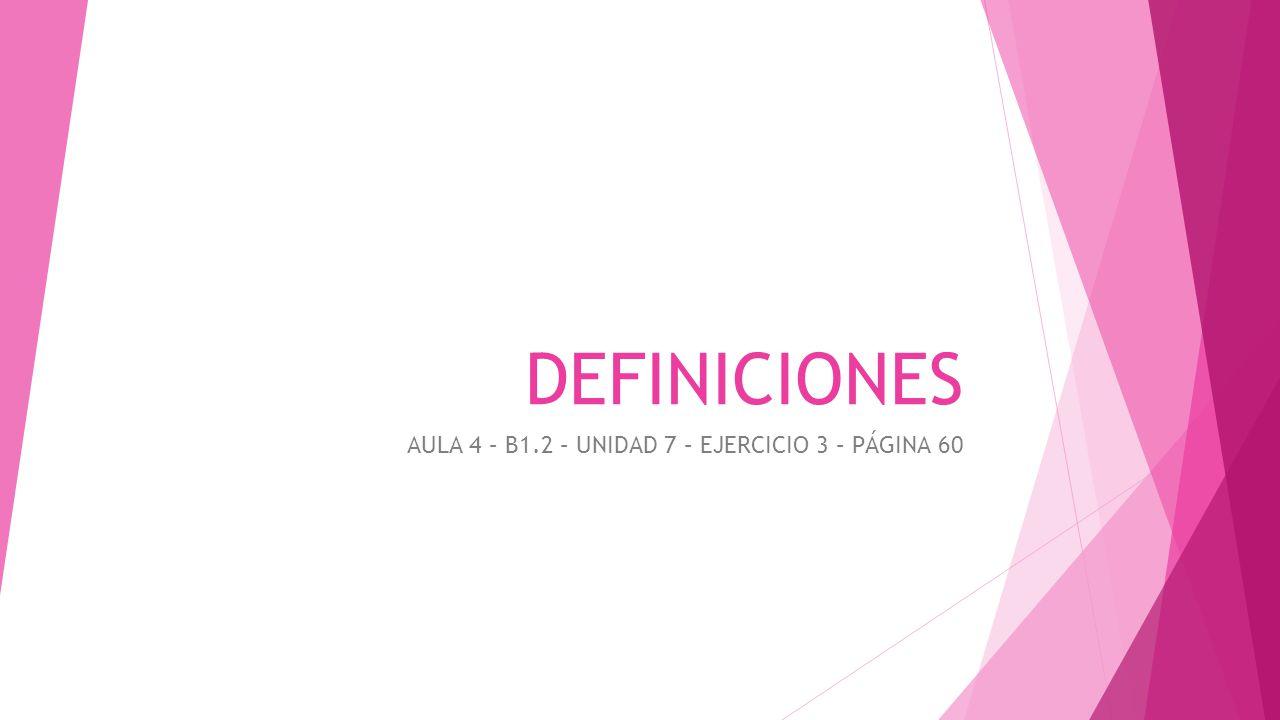 AULA 4 – B1.2 – UNIDAD 7 – EJERCICIO 3 – PÁGINA 60