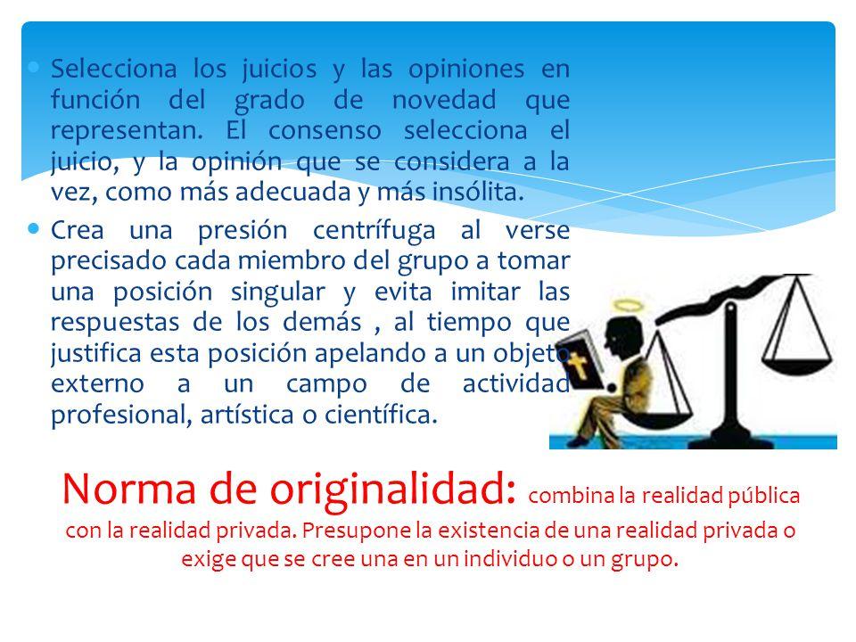 Selecciona los juicios y las opiniones en función del grado de novedad que representan. El consenso selecciona el juicio, y la opinión que se considera a la vez, como más adecuada y más insólita.