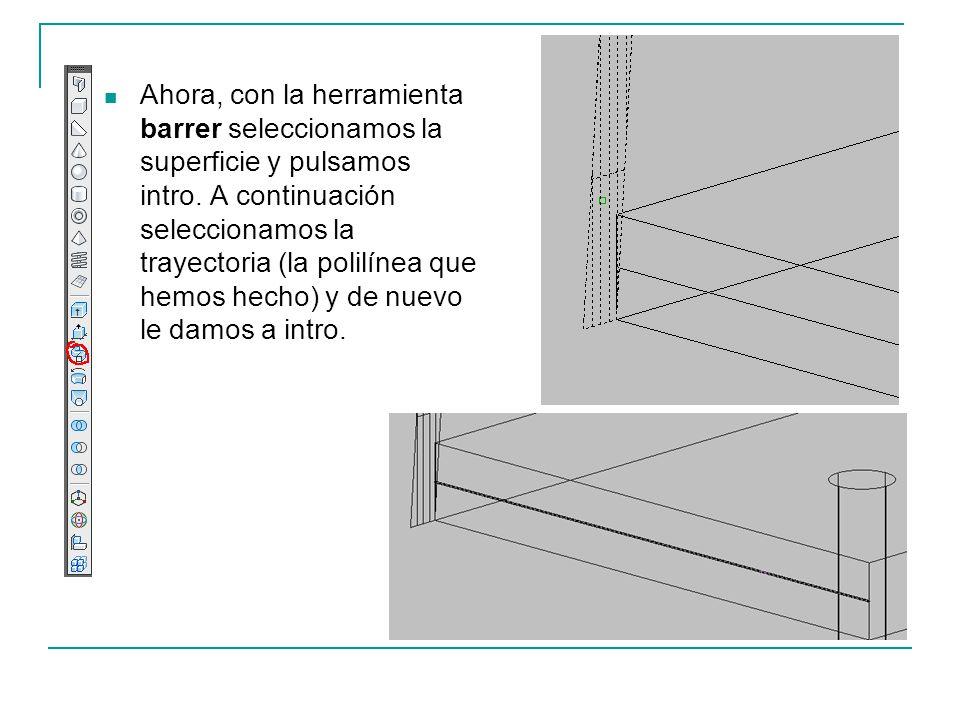 Ahora, con la herramienta barrer seleccionamos la superficie y pulsamos intro.