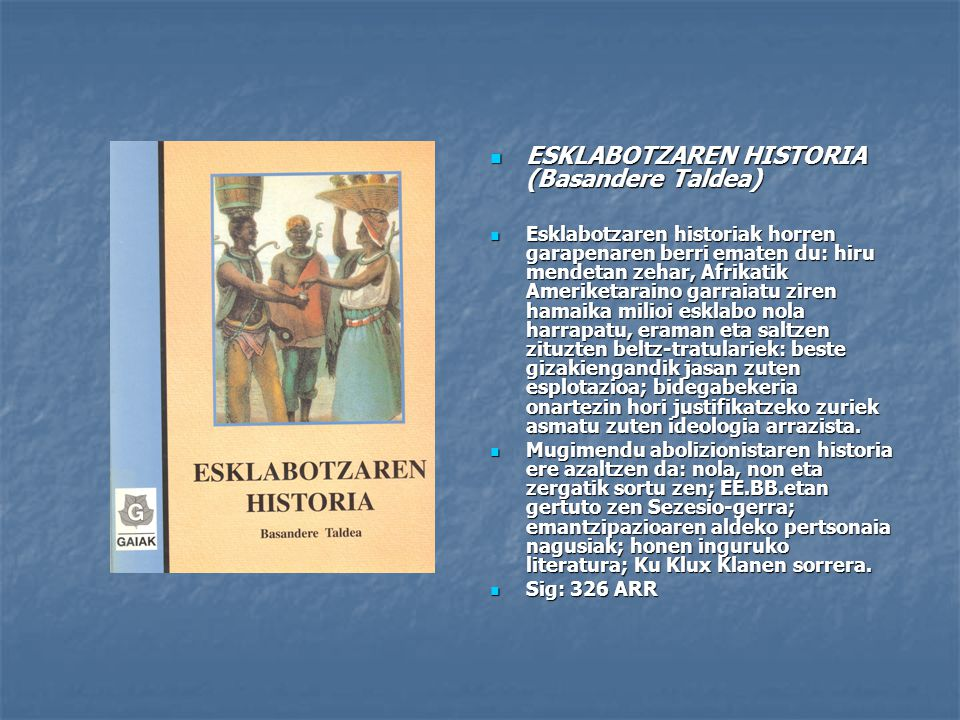 ESKLABOTZAREN HISTORIA (Basandere Taldea)