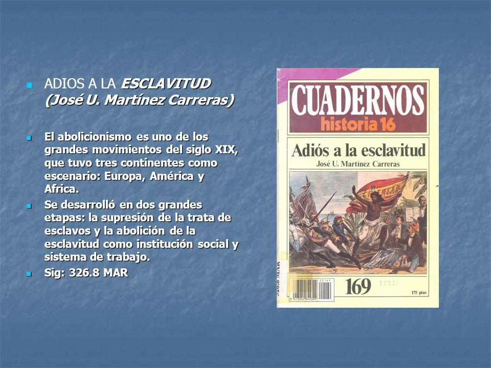 ADIOS A LA ESCLAVITUD (José U. Martínez Carreras)