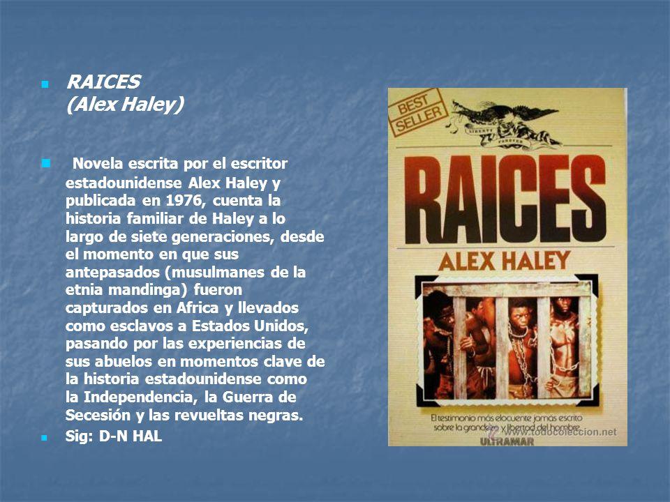 RAICES (Alex Haley)