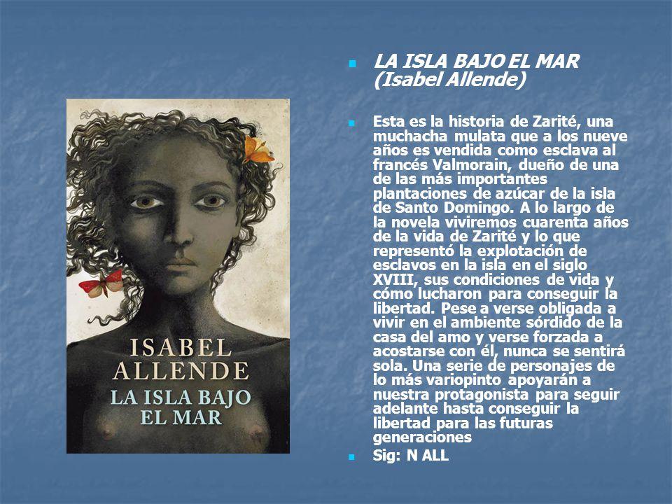 LA ISLA BAJO EL MAR (Isabel Allende)