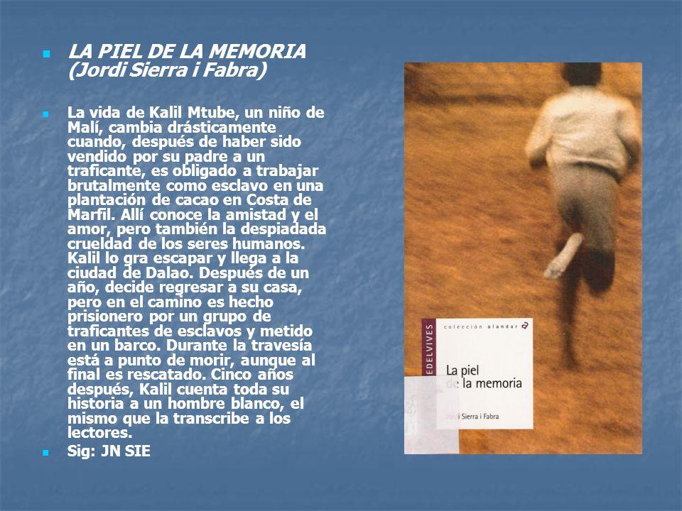 LA PIEL DE LA MEMORIA (Jordi Sierra i Fabra)