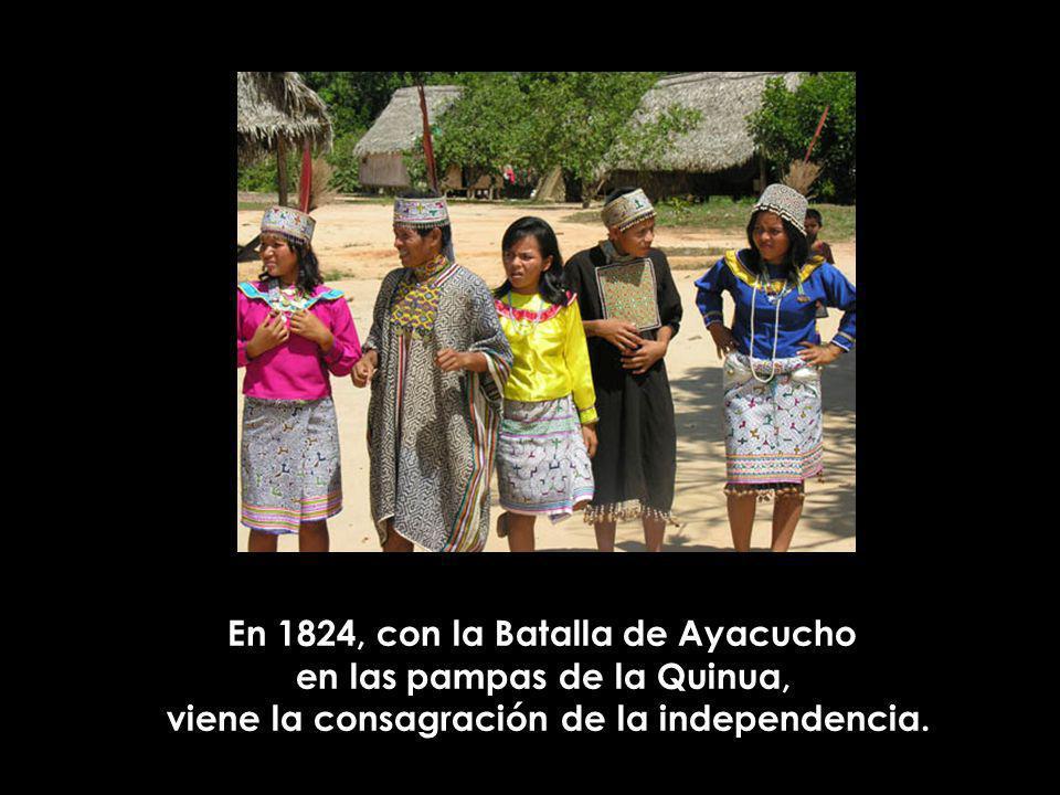 En 1824, con la Batalla de Ayacucho en las pampas de la Quinua,