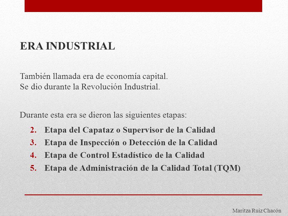 ERA INDUSTRIAL También llamada era de economía capital.