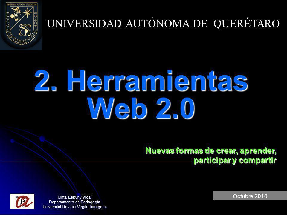2. Herramientas Web 2.0 UNIVERSIDAD AUTÓNOMA DE QUERÉTARO