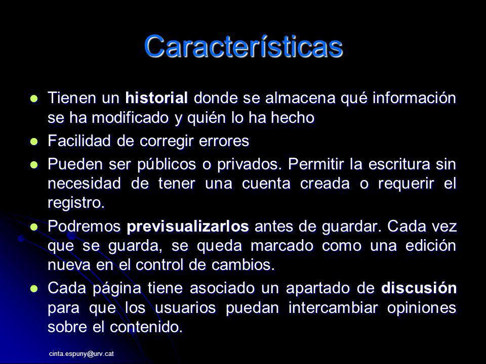 Características Tienen un historial donde se almacena qué información se ha modificado y quién lo ha hecho.