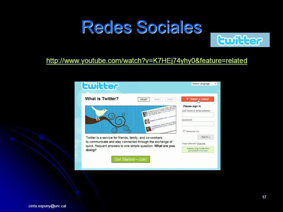 Redes Sociales http://www.youtube.com/watch v=K7HEj74yhy0&feature=related cinta.espuny@urv.cat