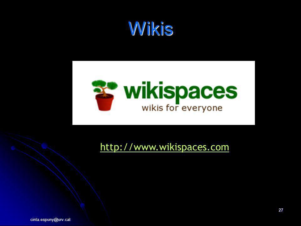 Wikis http://www.wikispaces.com cinta.espuny@urv.cat