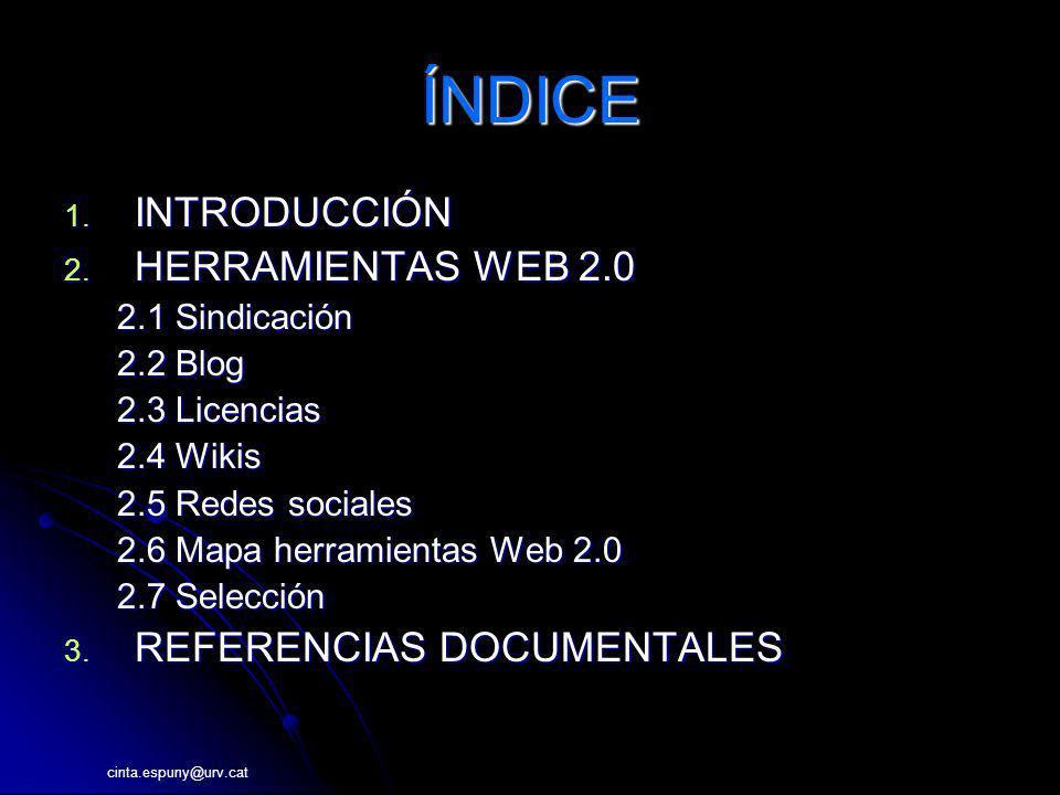 ÍNDICE INTRODUCCIÓN HERRAMIENTAS WEB 2.0 REFERENCIAS DOCUMENTALES