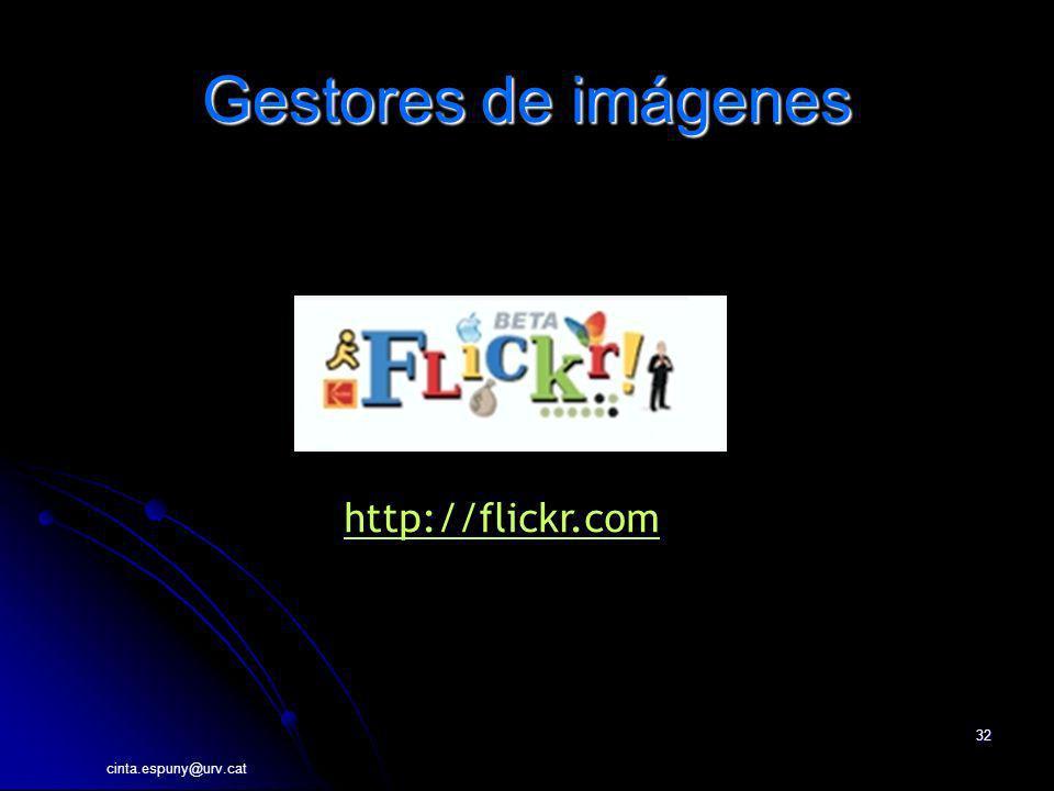 Gestores de imágenes http://flickr.com cinta.espuny@urv.cat