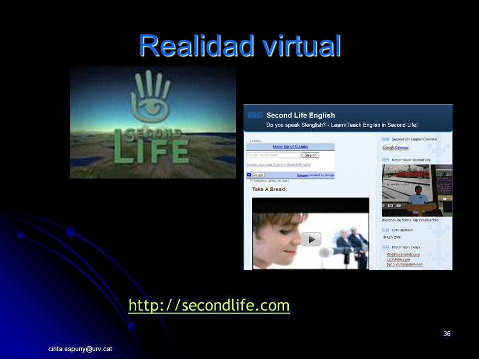 Realidad virtual http://secondlife.com cinta.espuny@urv.cat