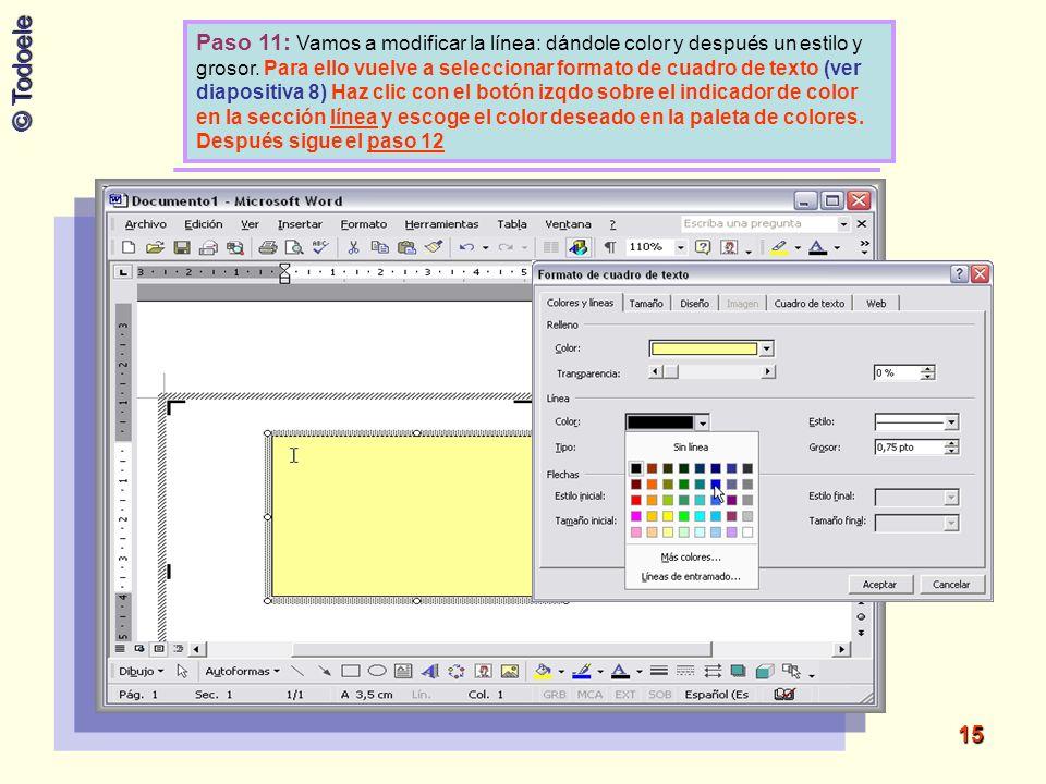 Paso 11: Vamos a modificar la línea: dándole color y después un estilo y grosor.