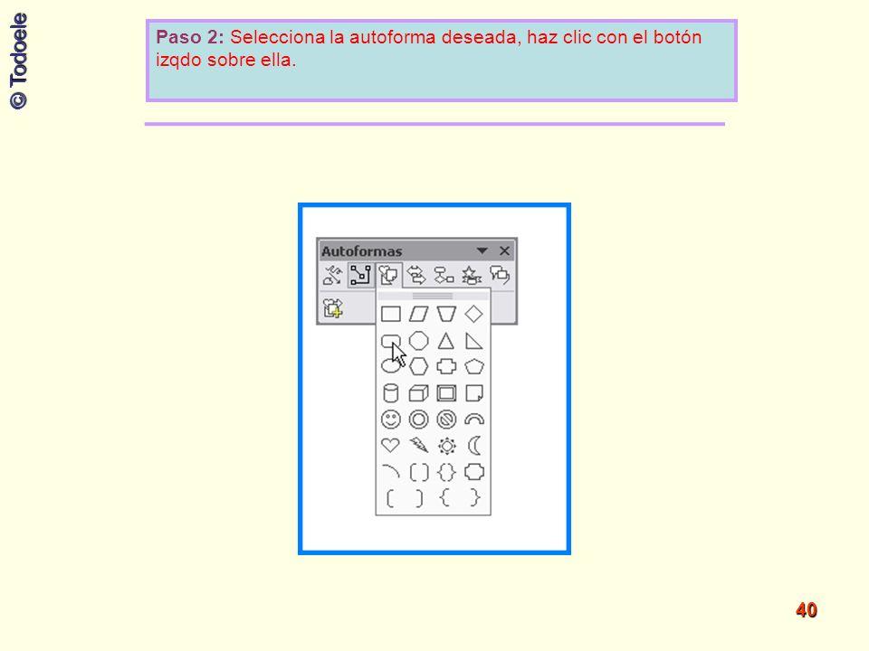 Paso 2: Selecciona la autoforma deseada, haz clic con el botón izqdo sobre ella.