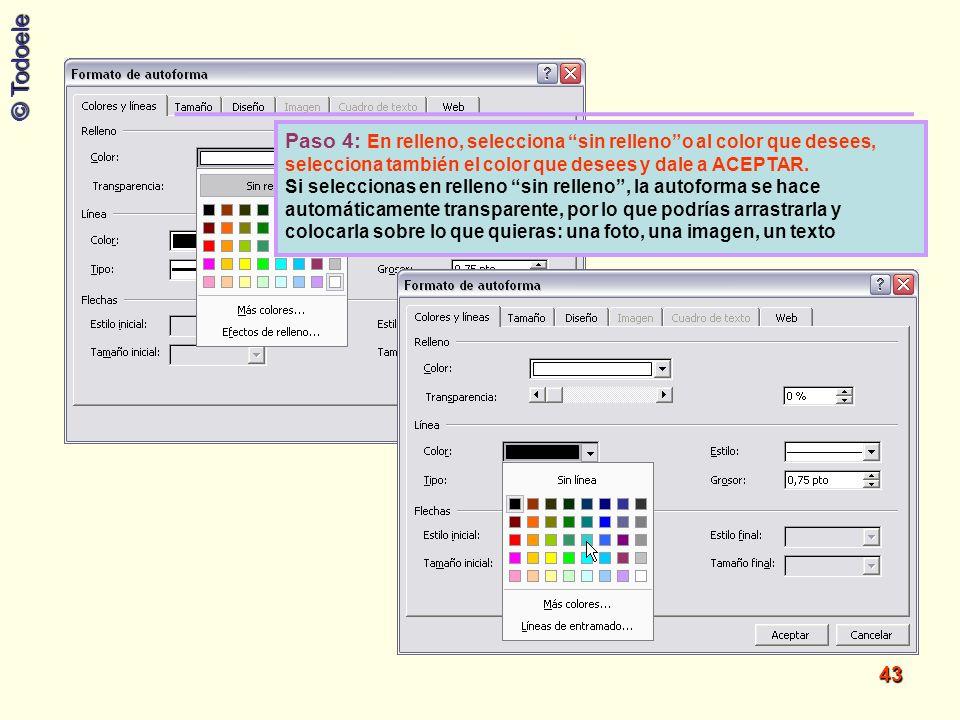 Paso 4: En relleno, selecciona sin relleno o al color que desees, selecciona también el color que desees y dale a ACEPTAR.
