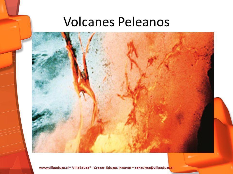 Volcanes Peleanos www.villaeduca.cl – VillaEduca® - Crecer.