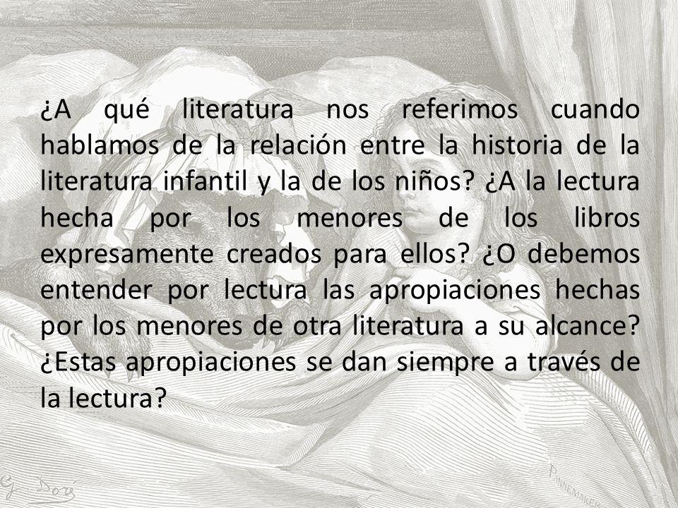 ¿A qué literatura nos referimos cuando hablamos de la relación entre la historia de la literatura infantil y la de los niños.