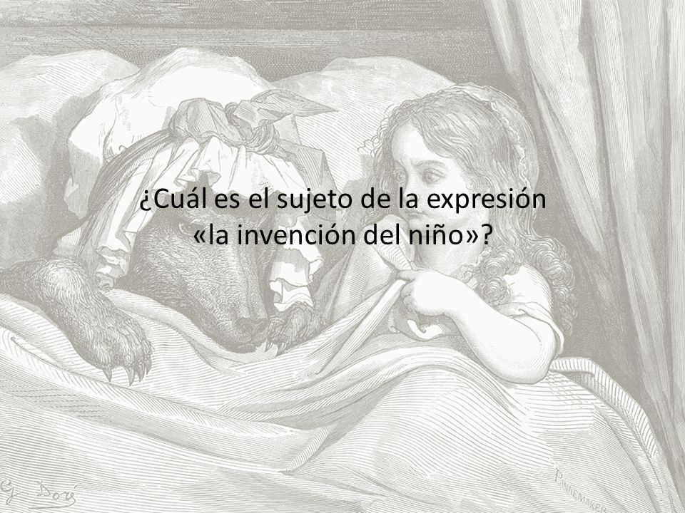 ¿Cuál es el sujeto de la expresión «la invención del niño»