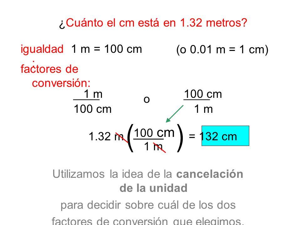 ( ) ____ ¿Cuánto el cm está en 1.32 metros igualdad: 1 m = 100 cm