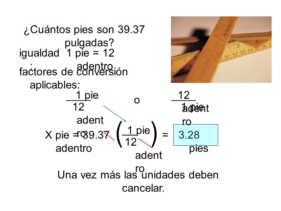 ( ) __ ¿Cuántos pies son 39.37 pulgadas igualdad: 1 pie = 12 adentro