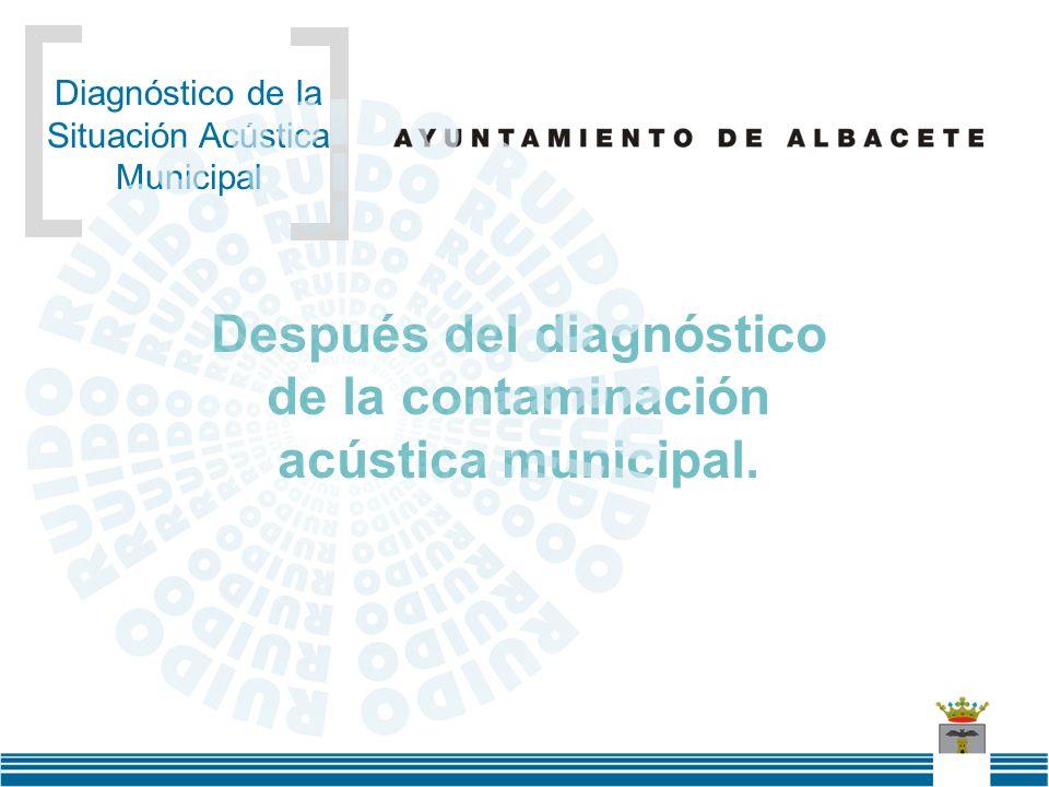 Después del diagnóstico de la contaminación acústica municipal.