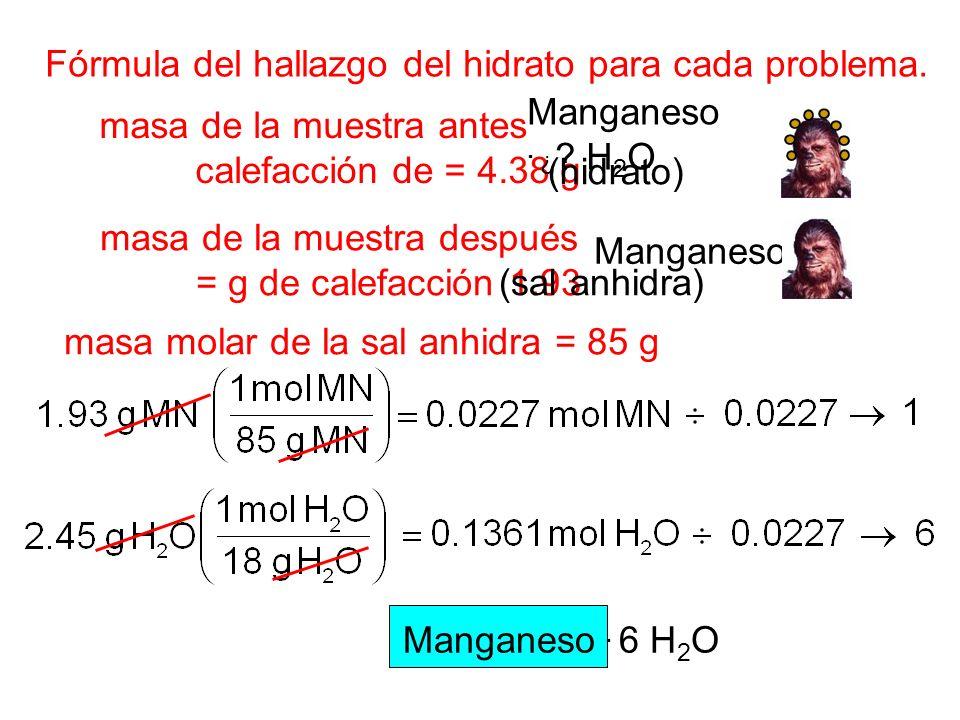 Fórmula del hallazgo del hidrato para cada problema.