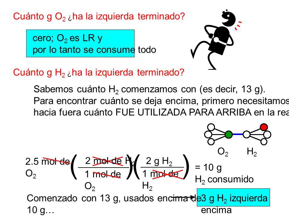 ( ) ( ) Cuánto g O2 ¿ha la izquierda terminado cero; O2 es LR y