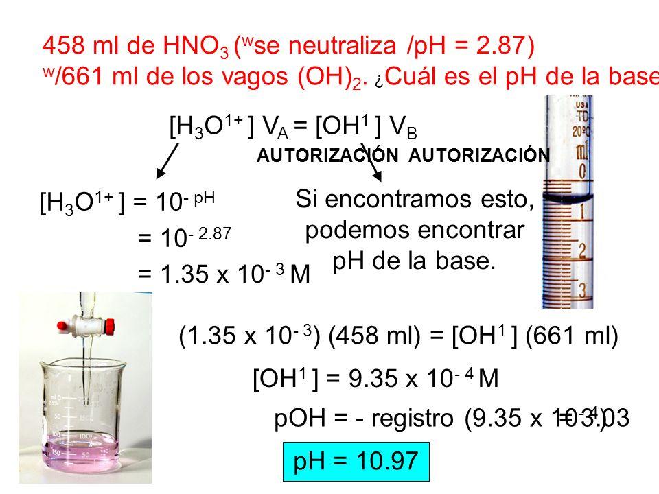 458 ml de HNO3 (wse neutraliza /pH = 2.87)
