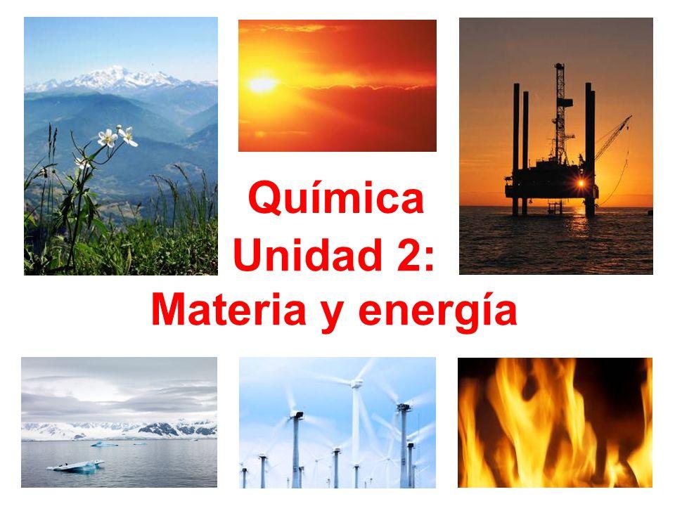 Química Unidad 2: Materia y energía