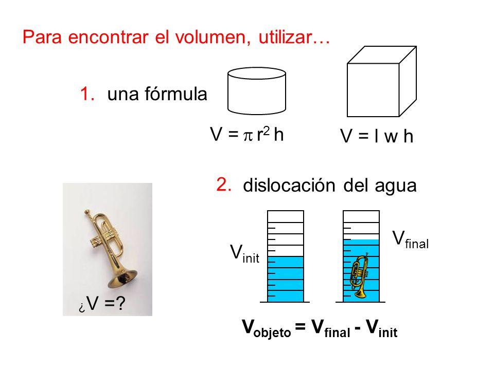Para encontrar el volumen, utilizar…