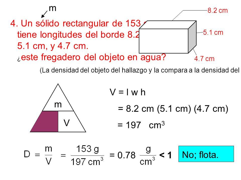4. Un sólido rectangular de 153 g