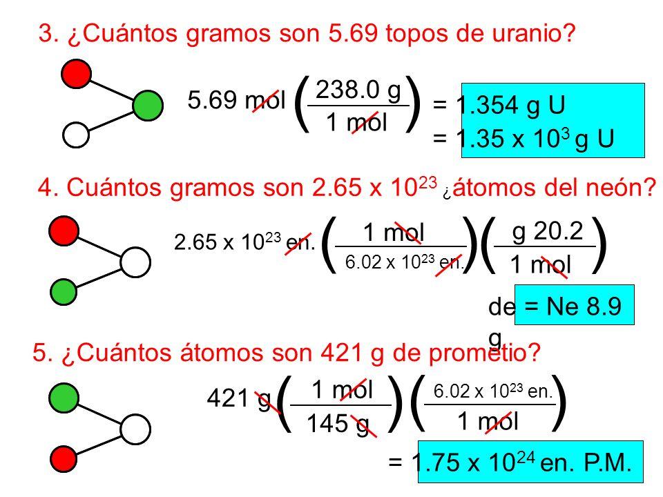 ( ) ( ) ( ) ( ) ( ) 3. ¿Cuántos gramos son 5.69 topos de uranio