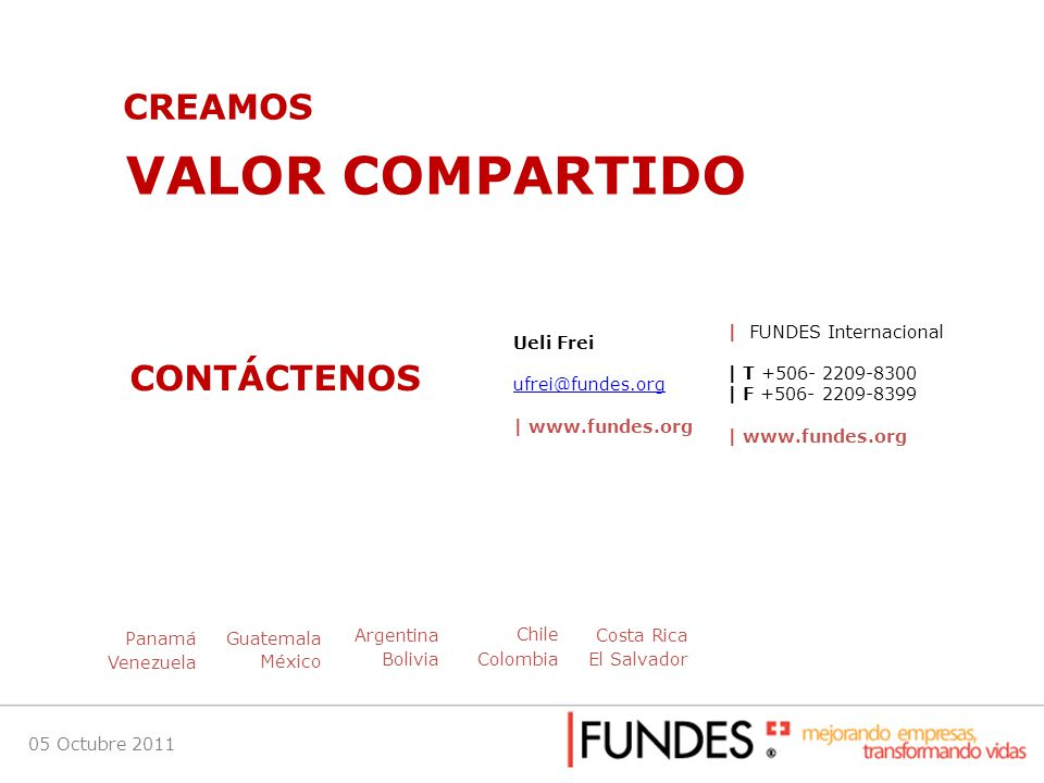 VALOR COMPARTIDO CREAMOS CONTÁCTENOS Ueli Frei ufrei@fundes.org