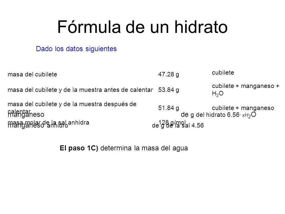 El paso 1C) determina la masa del agua