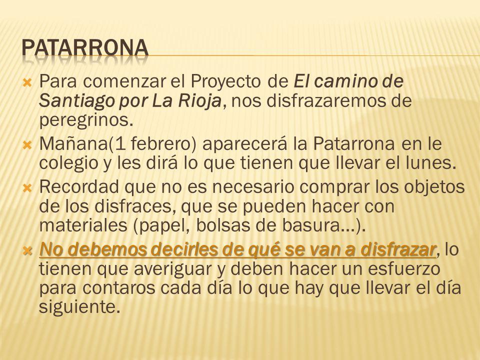 Patarrona Para comenzar el Proyecto de El camino de Santiago por La Rioja, nos disfrazaremos de peregrinos.