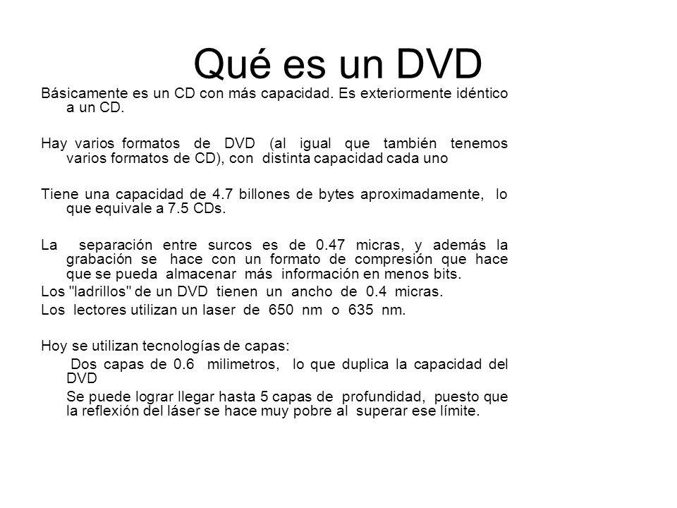 Qué es un DVD Básicamente es un CD con más capacidad. Es exteriormente idéntico a un CD.