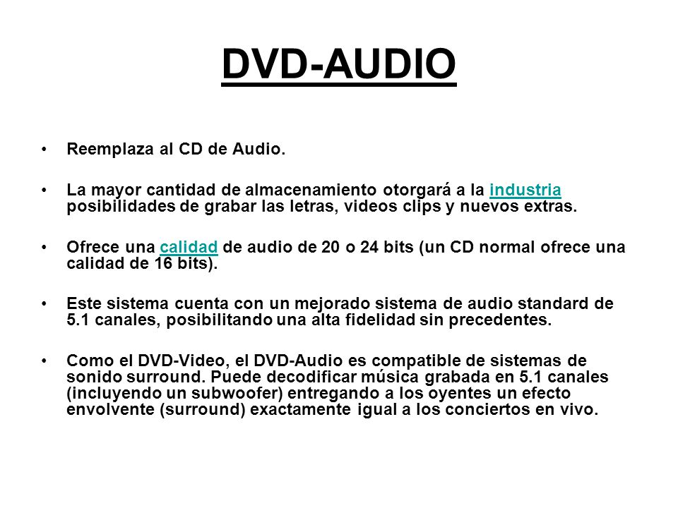 DVD-AUDIO Reemplaza al CD de Audio.