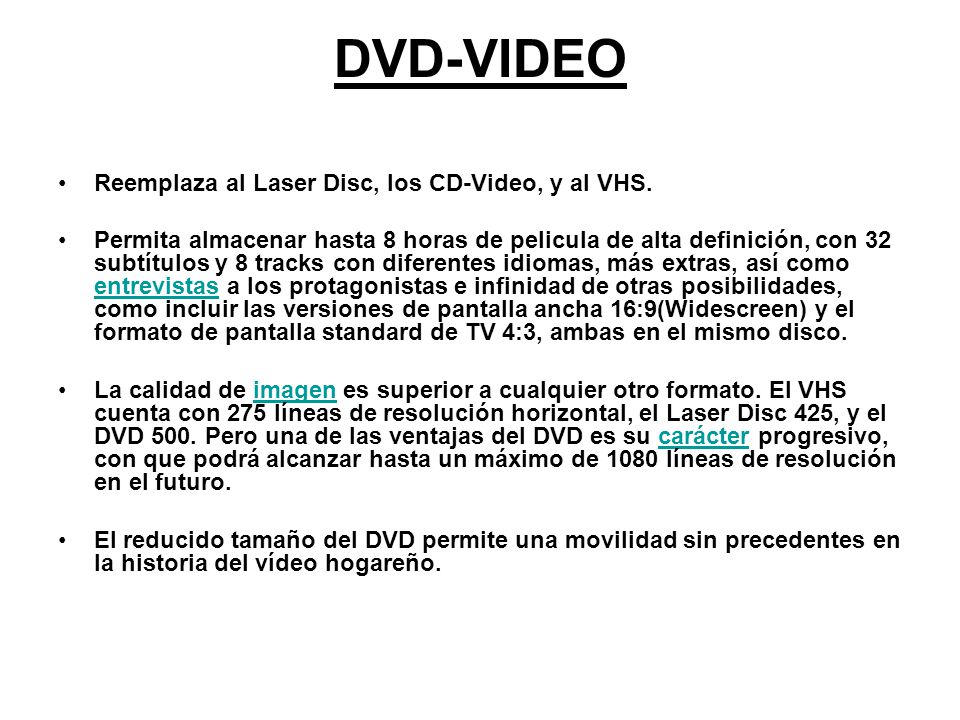 DVD-VIDEO Reemplaza al Laser Disc, los CD-Video, y al VHS.