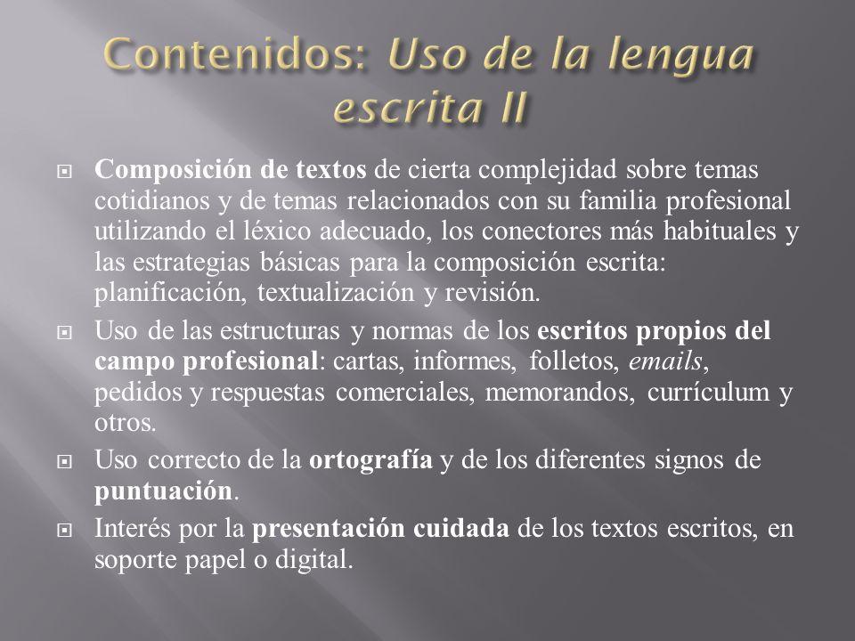 Contenidos: Uso de la lengua escrita II
