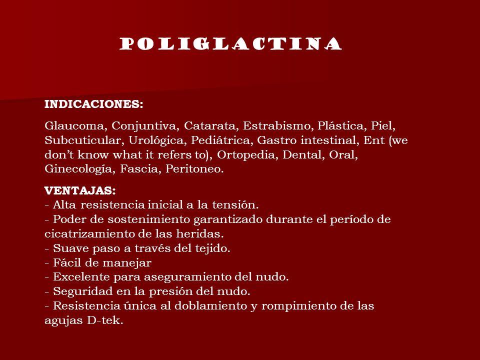 Poliglactina INDICACIONES: