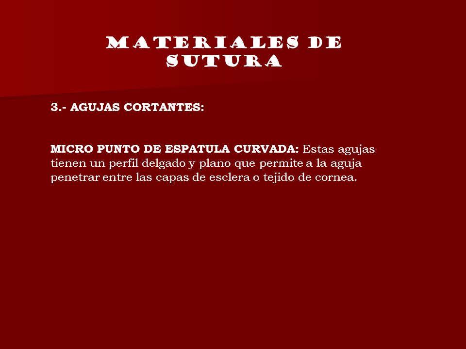 MATERIALES DE SUTURA 3.- AGUJAS CORTANTES: