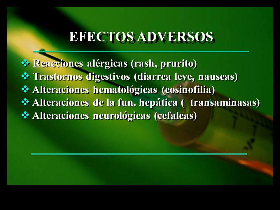 Efectos Adversos Reacciones alérgicas (rash, prurito)