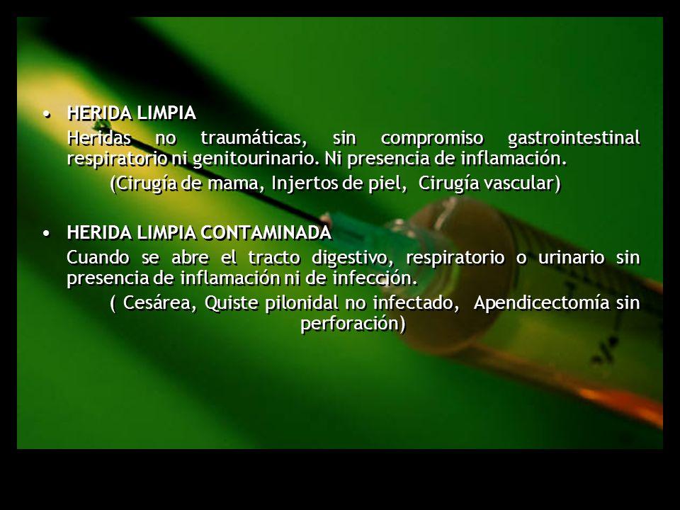 Herida Limpia Heridas no traumáticas, sin compromiso gastrointestinal respiratorio ni genitourinario. Ni presencia de inflamación.
