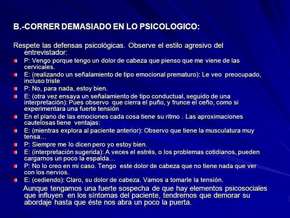 B.-CORRER DEMASIADO EN LO PSICOLOGICO: